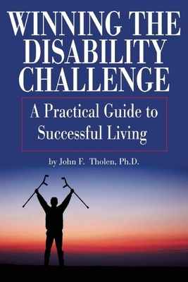 Winning the Disability Challenge: A Practical Guide to Successful Living - Tholen, John F