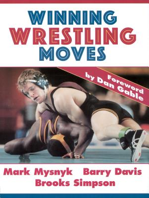 Winning Wrestling Moves - Mysnyk, Mark, Dr., and Davis, Barry, and Simpson, Brooks