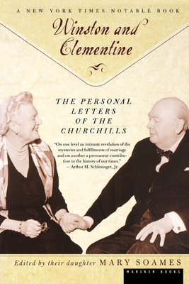 Winston and Celementine: The Personal Letters of the Churchills - Soames, Mary