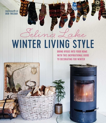 Winter Living Style: Bring Hygge Into Your Home with This Inspirational Guide to Decorating for Winter - Lake, Selina