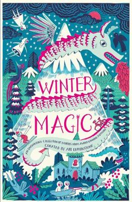 Winter Magic - Elphinstone, Abi (Editor), and Alward, Amy (Contributions by), and Carroll, Emma (Contributions by)