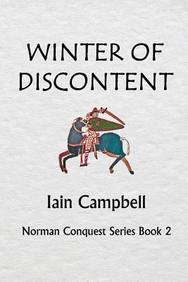 Winter of Discontent: Norman Conquest Series Book 2 - Campbell, MR Iain, and Brown, MR Ian