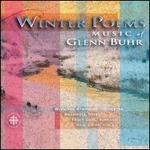 Winter Poems: Music of Glenn Buhr