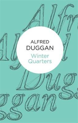 Winter Quarters - Duggan, Alfred