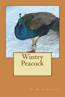 Wintry Peacock - Lawrence, D H