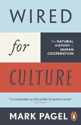 Wired for Culture: The Natural History of Human Cooperation - Pagel, Mark
