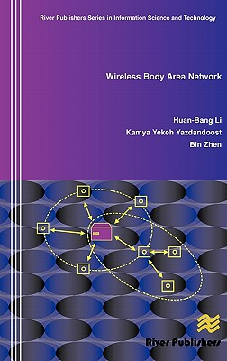 Wireless Body Area Network - Li, Huan-Bang, and Yazdandoost, Kamya Yekeh, and Zhen, Bin