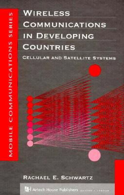 Wireless Communications in Developing Countries - Schwartz, Rachael E