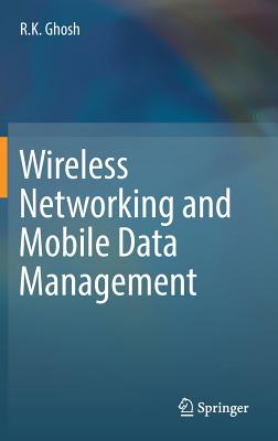 Wireless Networking and Mobile Data Management - Ghosh, R. K.