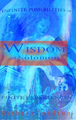 Wisdom of Solomon: Infinite Possibilities in Finite Experiences - Condron, Barbara G