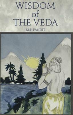 Wisdom of the Veda - Pandit, M P, Sri