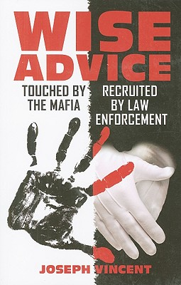 Wise Advice: Touched by the Mafia, Recruited by Law Enforcement - Vincent, Joseph