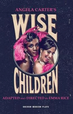 Wise Children - Carter, Angela, and Rice, Emma