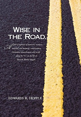 Wise in the Road... - Hopple, Edwards R
