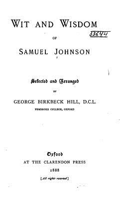 Wit and Wisdom of Samuel Johnson - Johnson, Samuel