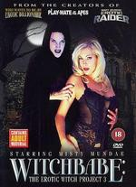Witchbabe: Erotic Witch Project III -