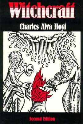 Witchcraft, Second Edition - Hoyt, Charles Alva