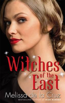 Witches Of The East: Number 1 in series - De la Cruz, Melissa