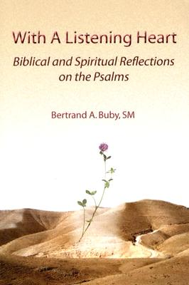 With a Listening Heart: Biblical and Spiritual Reflections on the Psalms - Buby, Bertrand