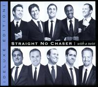 With a Twist [Deluxe Edition] - Straight No Chaser