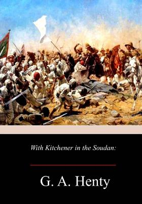 With Kitchener in the Soudan - Henty, G a