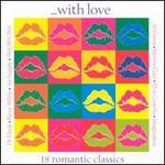 With Love: 18 Romantic Classic