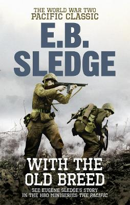 With the Old Breed: The World War Two Pacific Classic - Sledge, Eugene B.