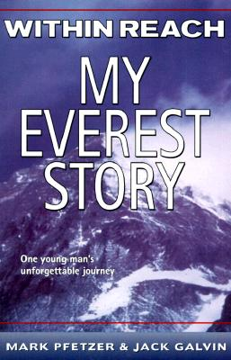 Within Reach: My Everest Story - Pfetzer, Mark, and Galvin, Jack