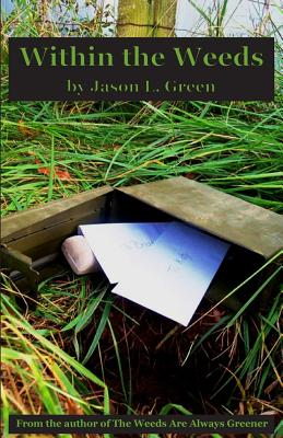 Within the Weeds - Green, Jason L