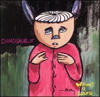 Without a Sound - Dinosaur Jr.