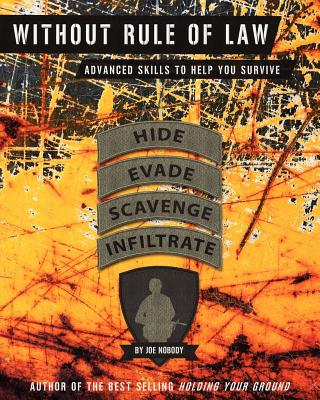 Without Rule of Law: Advanced Skills to Help You Survive - Nobody, Joe, and Ivester, E (Editor), and Allen, D (Editor)