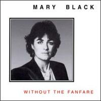Without the Fanfare - Mary Black
