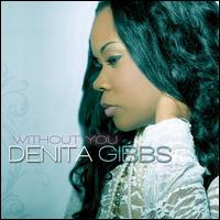 Without You - Denita Gibbs