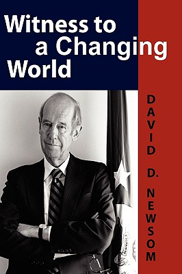 Witness to a Changing World - Newsom, David D