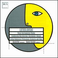 Witold Lutoslawski: Vocal-Instrumental Works - Lucja Szablewski-Borzykowska (soprano); Rafal Bartminski (tenor); Stanislaw Kierner (baritone);...