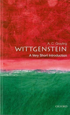 Wittgenstein: A Very Short Introduction - Grayling, A C