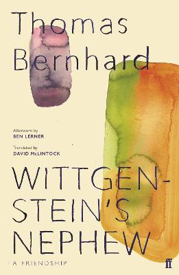 Wittgenstein's Nephew: A Friendship - Bernhard, Thomas