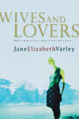Wives and Lovers - Varley, Jane Elizabeth