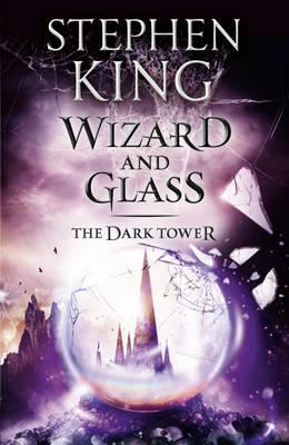 Wizard and Glass - King, Stephen