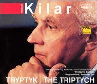 Wojciech Kilar: Tryptyk / The Triptych - Izabella Klosinska (soprano); Warsaw Philharmonic Chorus (choir, chorus); The National Polish Symphony Orchestra in Katowice;...