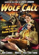 Wolf Call - George Waggner