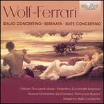 Wolf-Ferrari: Idillio Concertino; Serenata; Suite Concertino