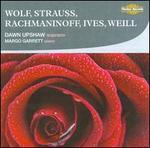 Wolf, Strauss, Rachmaninoff, Ives, Weill