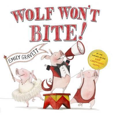 Wolf Won't Bite! - Gravett, Emily