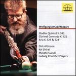 Wolfgang Amadé Mozart: Stadler Quintet K. 581; Clarinet Concerto K. 622; Aria K. 523 & 524