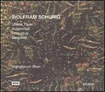 Wolfram Schurig: Ultima Thule; Augenmaß; Hoquetus; Gespinst