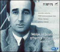 Wolpe in Jerusalem - Barbara Maurer (viola); Ensemble Recherche; Jaime González (oboe); Lucas Fels (cello); Shizuyo Oka (clarinet);...