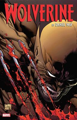 Wolverine by Daniel Way: The Complete Collection Vol. 2 - Way, Daniel, and Loeb, Jeph (Text by), and Bianchi, Simone, and Andrews, Kaare