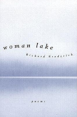 Woman Lake - Broderick, Richard