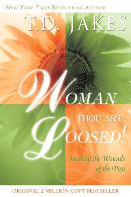 Woman Thou Art Loosed - Jakes, T D